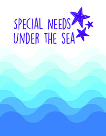 Special Needs Under the Sea